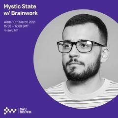 Mystic State w/ Brainwork - 10th MAR 2021