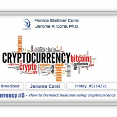 Cryptocurrency #5: How To Transact Business Using Cryptocurrency