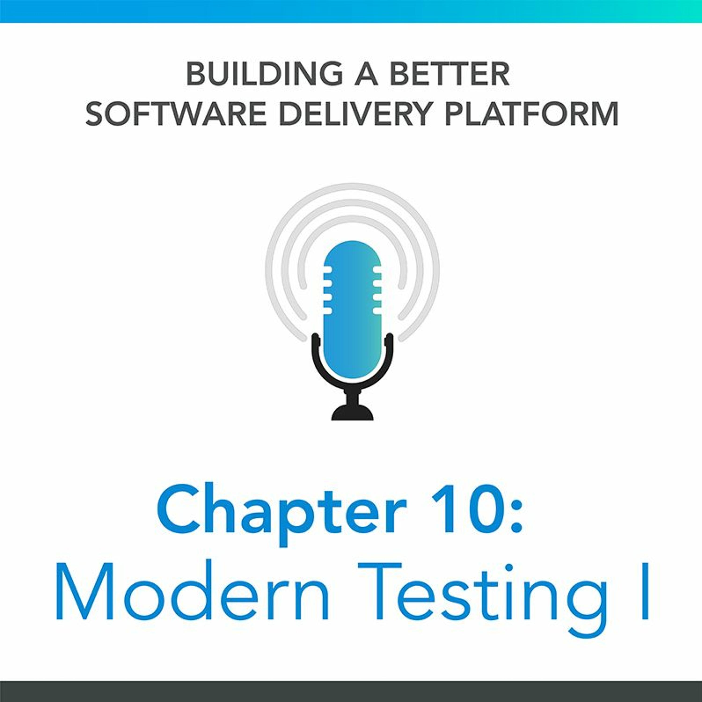 Chapter 10: Modern Testing I