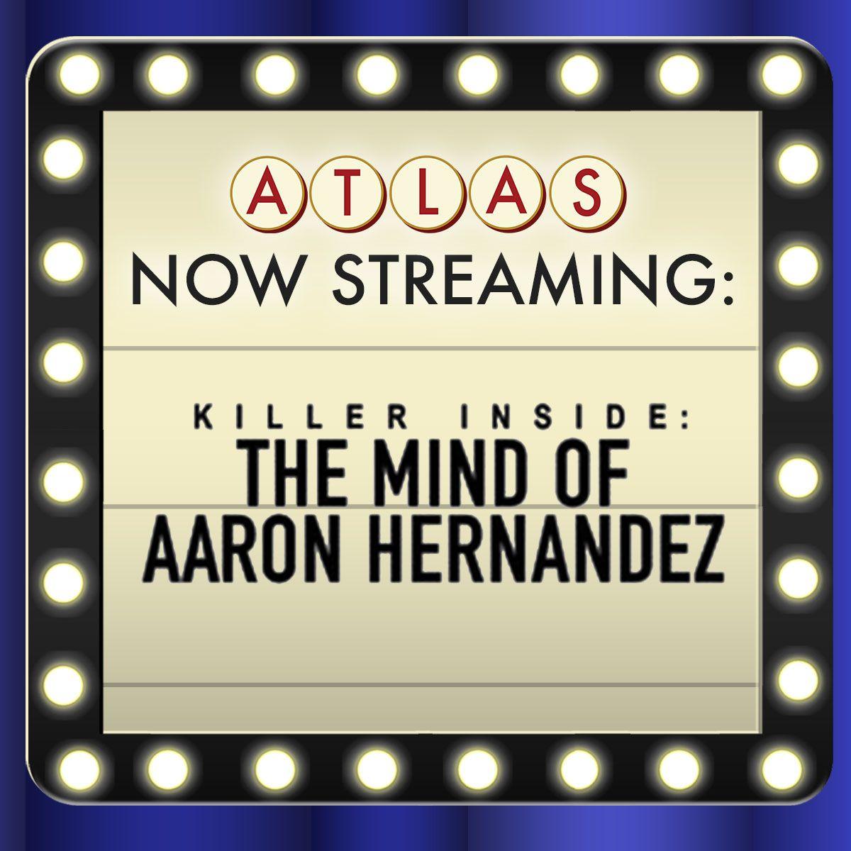 Killer Inside: The Mind of Aaron Hernandez - Atlas Now Streaming 57