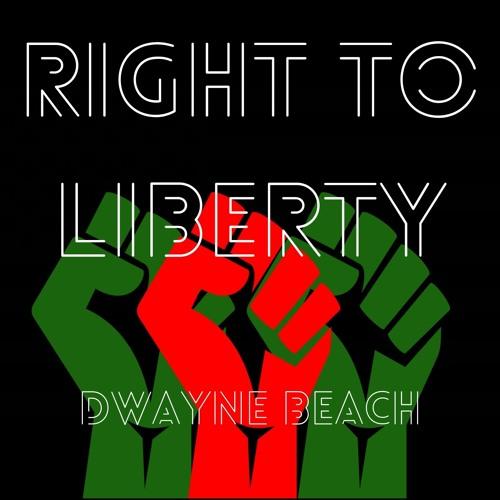 Right of Liberty - Dwayne Beach