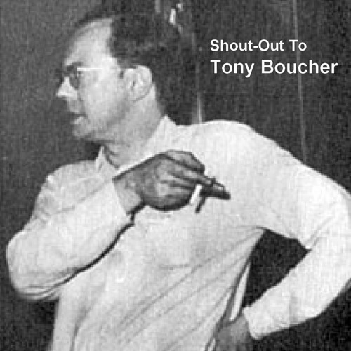 Dick Adjacent #7 - Shout-Out to Tony Boucher