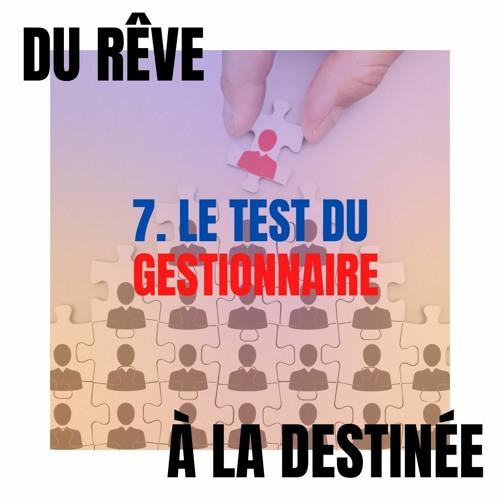 7. Le Test Du Gestionnaire - Pst Davide - Série Du Rêve À La Destinée