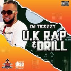 U.K RAP ,TRAP & DRILL MIX, MID 2021 @DJTICKZZY
