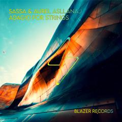 [Preview] Sassa, Aurel Asllanaj - Adagio For Strings (Original Mix)[Blazer Records]