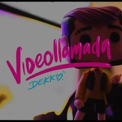 DEKKO - Videollamada