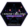 I Know I Belong (Performance Track with Background Vocals)