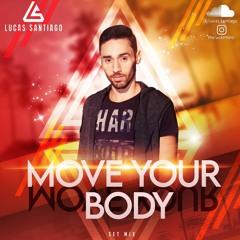 MOVE YOUR BODY (SET MIX ESTREIA)