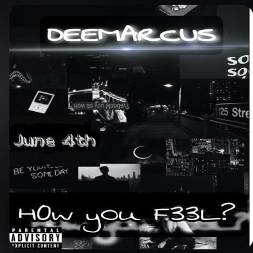 Dee Marcus - How you feel