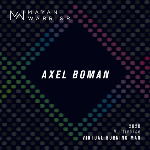 Axel Boman - Mayan Warrior - Virtual Burning Man 2020