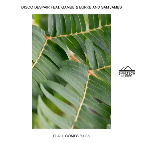 It All Comes Back (feat. Gamble & Burke & Sam James)