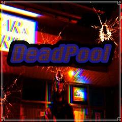 DeadPool (prod. DJ DopeyTooSICK)