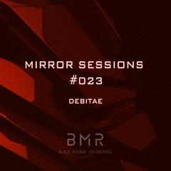 Mirror Sessions #023 - Debitae