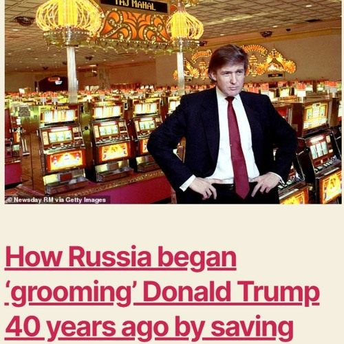 2:43 AM 1/27/2021 - How the KGB Cultivated Donald Trump under the watchful eyes of the FBI!