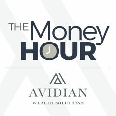 The Money Hour - Avidian Wealth - 07272021