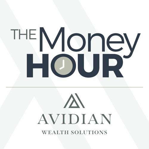 The Money Hour - Avidian Wealth - 08102021