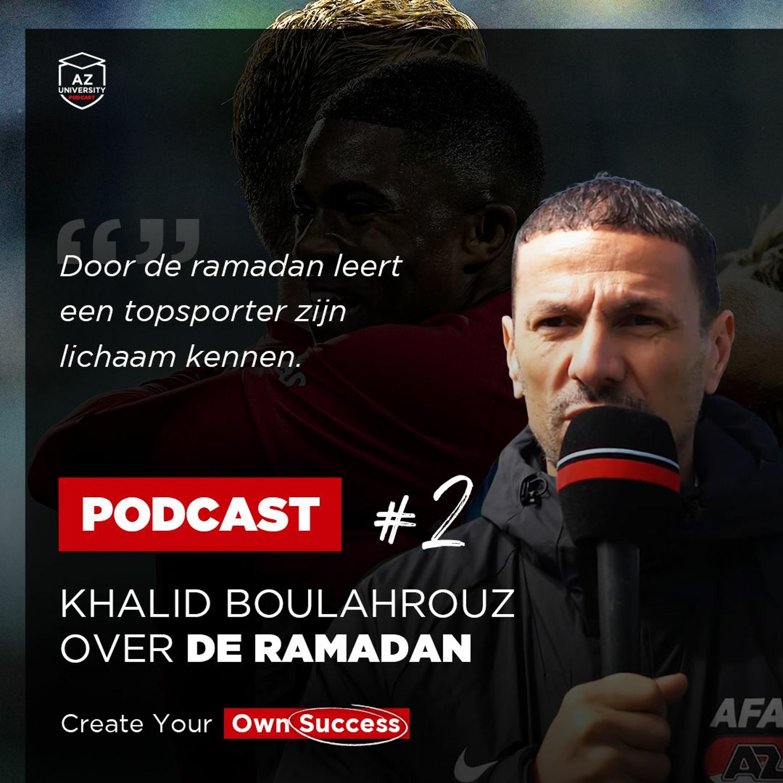 AZ University Podcast #2: Ramadan met Khalid Boulahrouz