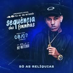 SEQUÊNCIA RITMADA DE 20 MINUTINHOS DAS FININHAS RELÍQUIAS PARTE 01 DJ HL DE NITERÓI
