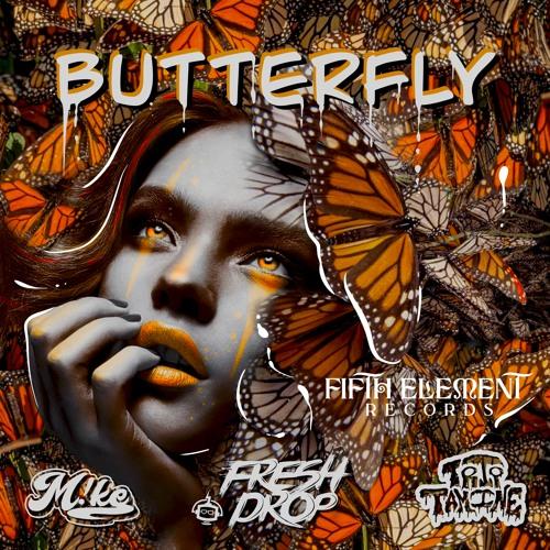 Butterfly - Fresh Drop, M!ke & Trip-Tamine