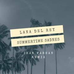 Lana Del Rey - Summertime Sadness (Ihan Farhan Remix)