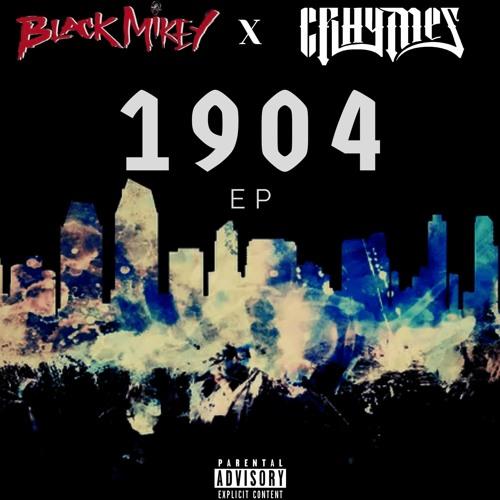 Black Mikey x Crhymes - 1 9 0 4 EP