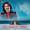 Download Tede Ghar De Samney Mp3