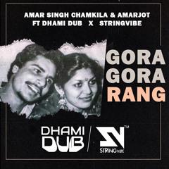 GORA GORA RANG | CHAMKILA & AMARJOT | DHAMIDUB x STRINGVIBE