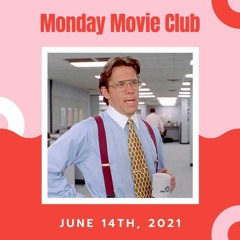 Monday Movie Club on The Breakdown - Episode 51 - Office Space