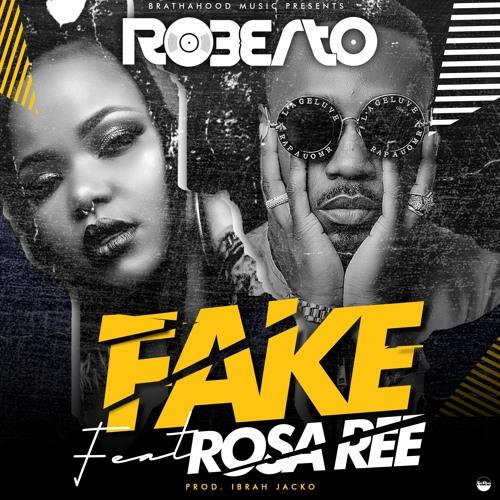 Roberto - Fake Feat Rosa Ree