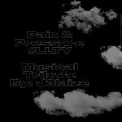 Pain And Pressure #LLT - J3laize
