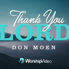 Don Moen Thank you Lord - Remix (N Sheppard  Mashup)