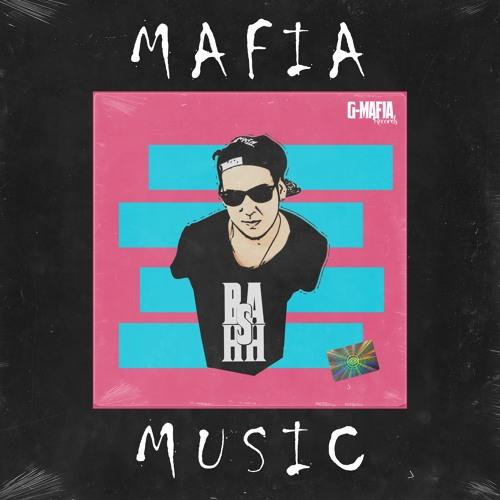 Bashh presents MafiaMusic#001 [Exclusive Tracklist]