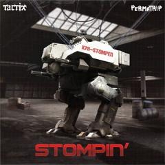 TACTIX x PERMA-TRIP - STOMPIN' [FREE DOWNLOAD]