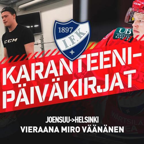 Karanteenipäiväkirjat: Viimeinen osa - vieraana Miro Väänänen