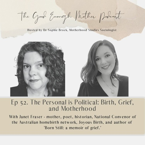 52. The Personal is Political: Birth, Grief, and Motherhood