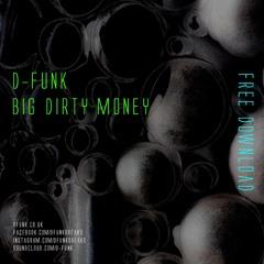 Big Dirty Money *Free Download*