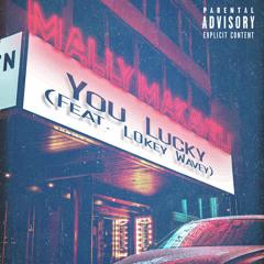 Mally Makaveli -You Lucky (feat. L0key Wavey)