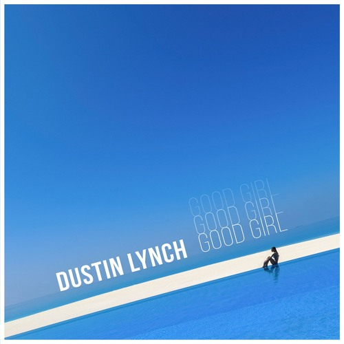 Chris Janson Good Vibes: Good Girl By Dustin Lynch Recommendations