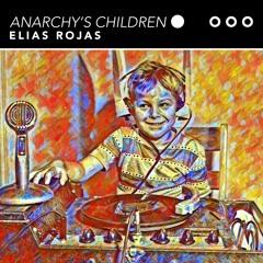 Elias Rojas - Anarchy's Children (Radio Edit)
