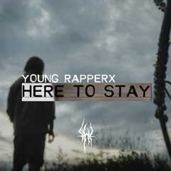 Young Rapperx - Here to Stay (prod. by Tommy) [Buy - for free download]