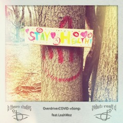Overdrive (COVID-19 Song) [feat. Leah Mez]