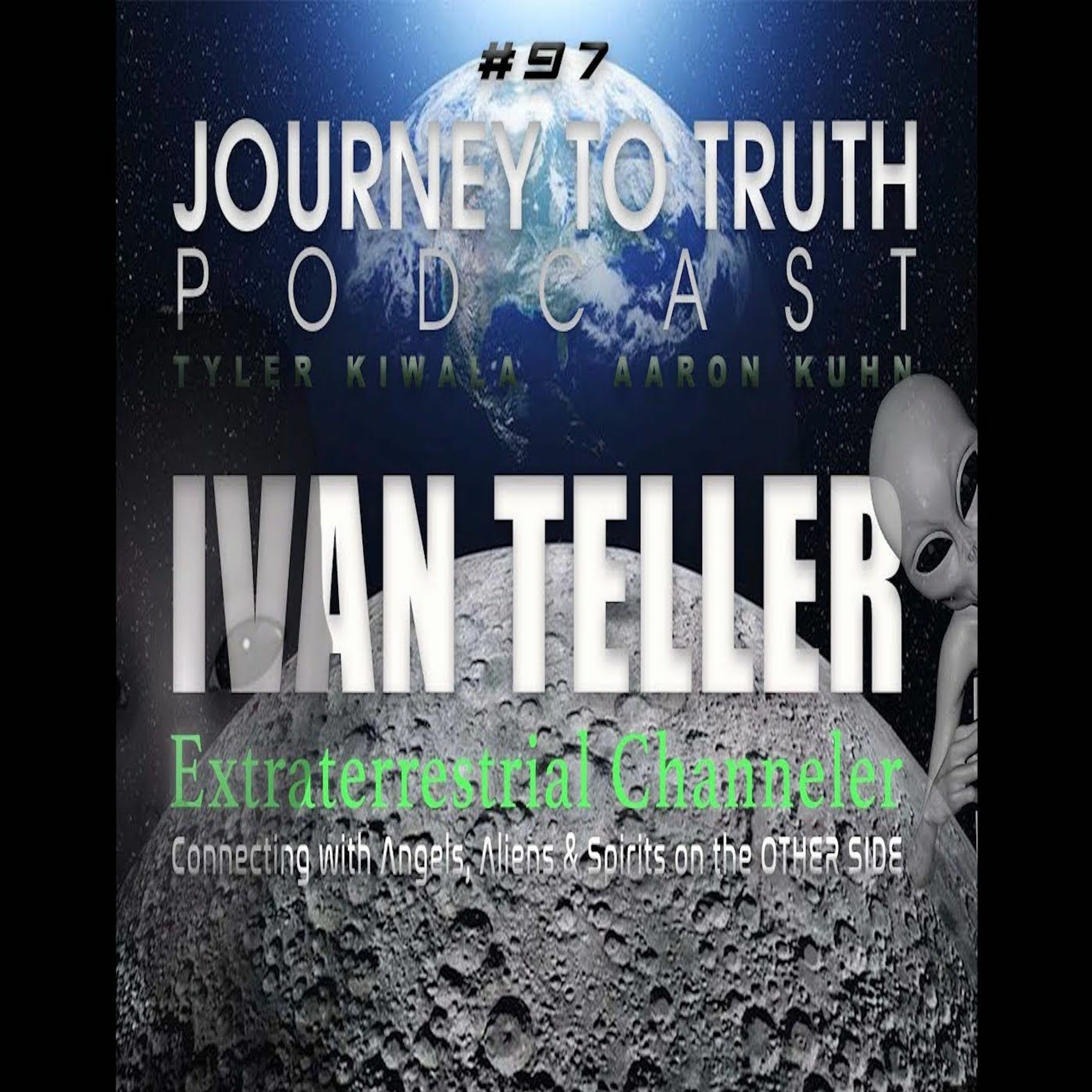 EP 97 - Ivan Teller - Extraterrestrials - Clones - Stargates - Channeled Message From The Arcturians