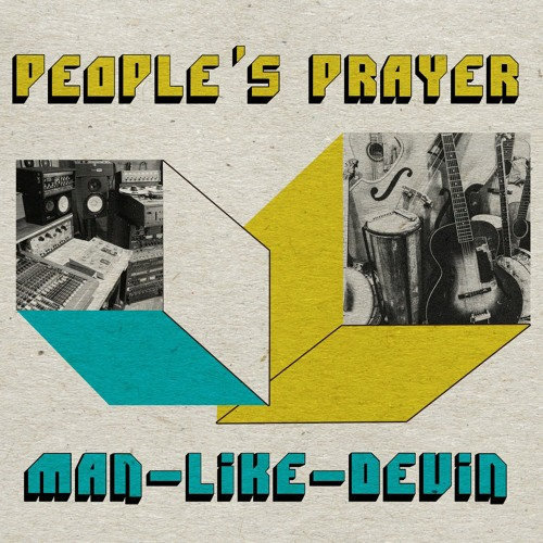 "First Listen: Man-Like-Devin - ""People's Prayer"""