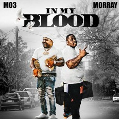 MO3 & Morray - In My Blood