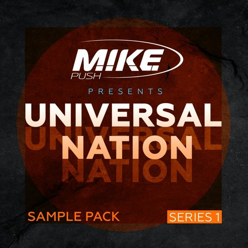 M.I.K.E. Push Presents Universal Nation [Sample Pack] / OUT NOW