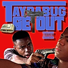 """Taydabug - """"Get Up Out (Get Out)"""" (Produced by Kimmy B On Tha Beat)"""
