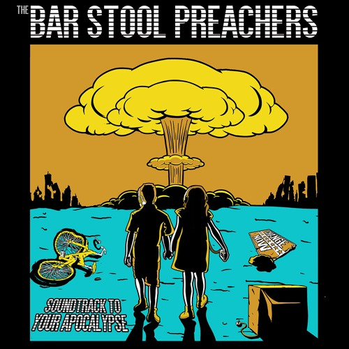 The Bar Stool Preachers - Soundtrack To Your Apocalypse