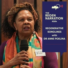 84. Regenerative Songlines: Film, First Law & the Martuwarra Fitzroy River, with Dr Anne Poelina