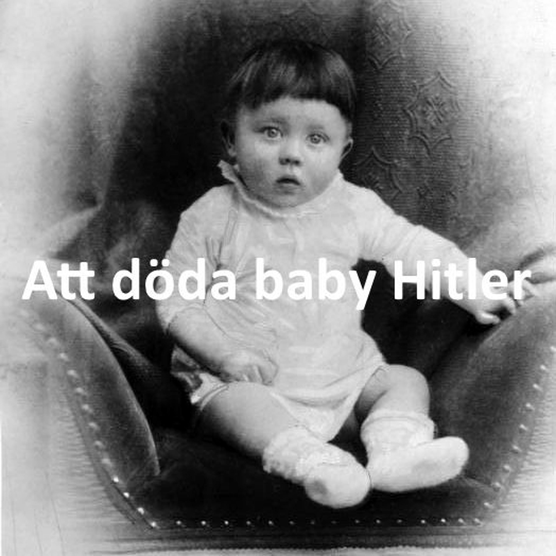 Att döda baby Hitler (eller inte) | SommarQ&A del 2