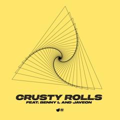 Unglued - Crusty Rolls (feat. Benny L & Javeon)
